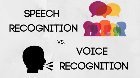 Speech recognition vs. voice recognition