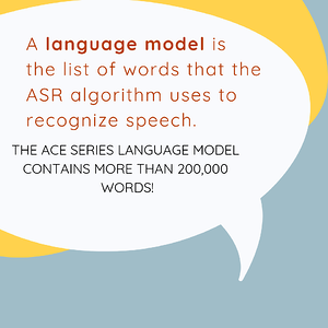 A language model is the list of words that the automatic speech recognition algorithm uses to recognize speech.