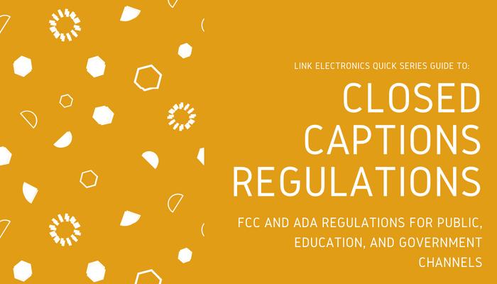Caption_Regulations_Link_Electronics